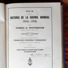 Libros antiguos: GUÍA PARA LA HISTORIA DE LA GUERRA MUNDIAL 1914 -1918. THOMAS G FROTHINGHAM.. Lote 132993438