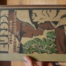 Libros antiguos: LIBRO PRIMERA GUERRA MUNDIAL ANTIGUO. EUROPA CRONICA DE LA TRAGEDIA MUNDIAL .1914 -1918. Lote 133053474