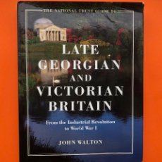 Libros antiguos: LATE GEORGIAN AND VICTORIAN BRITAIN. FROM THE INDUSTRIAL REVOLUTION TO WORLD WAS 1. JOHN WALTON . Lote 133236094