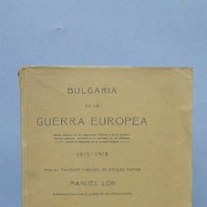 Libros antiguos: 1920.- BULGARIA EN LA GUERRA EUROPEA. MANUEL LON. Lote 133362390