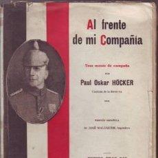 Libros antiguos: HOCKER, PAUL OSKAR: AL FRENTE DE MI COMPAÑIA. TRES MESES DE CAMPAÑA. BARCELONA, CARLOS SEITHER 1915. Lote 133404270