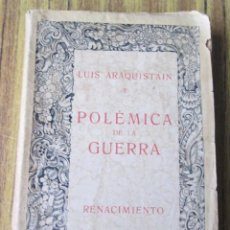 Libros antiguos: POLÉMICA DE LA GUERRA 1914-1915 LOS ORÍGENES, HOMBRE E IDEAS, PRINCIPIOS Y POLÍTICAS EN PUGNA, BATAL. Lote 137720366