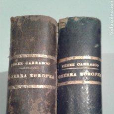 Libros antiguos: EPISODIOS DE LA GUERRA EUROPEA. PÉREZ CARRASCO. IMPRENTA ATLAS GEOGRÁFICO. DOS TOMOS.. Lote 138824753