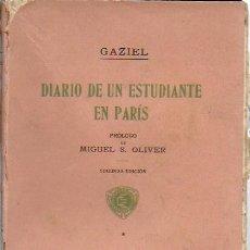 Libros antiguos: DIARIO DE UN ESTUDIANTE EN PARÍS / GAZIEL; PROL. M. S. OLIVER. BCN : ESTUDIO, 1916. 2ªED. 21X14CM. . Lote 139721826