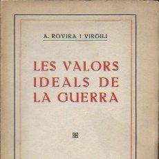 Libros antiguos: LES VALORS IDEALS DE LA GUERRA / A. ROVIRA I VIRGILI. BCN : SOCIETAT CATALANA ED, 1916. 20X13CM. . Lote 139863298