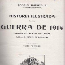 Libros antiguos: GABRIEL HANOTAUX: HISTORIA ILUSTRADA DE LA GUERRA DE 1914. MADRID 1915. 8 VOLS. PRIMERA G. MUNDIAL. Lote 141177502