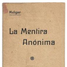 Libros antiguos: LA MENTIRA ANONIMA .- FRANCISCO MELGAR 1916 . Lote 142131290