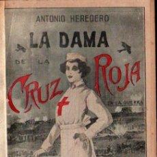 Libros antiguos: ANTONIO HEREDERO : LA DAMA DE LA CRUZ ROJA EN LA GUERRA (IMP. LA ITÁLICA, 1915). Lote 142432158