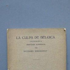 Libros antiguos: 1915.- LA CULPA DE BÉLGICA. RICHARD GRASSHOF. Lote 142819966