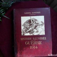 Libros antiguos: HISTOIRE ILLUSTREE DE LA GUERRE DE 1914,GABRIEL HANOTAUX,17 TOMOS COMPLETA. Lote 143160970