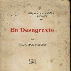 Libros antiguos: EN DESAGRAVIO, POR FRANCISCO MELGAR. AÑO 1915 (5.2). Lote 53165949