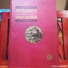 Libros antiguos: EPISODIOS DE LA GRAN GUERRA TOMO I --E. DIAZ RETG-- FELIU Y SUSANNA-1915-EXCELENTE. Lote 148321746