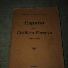 Libros antiguos: ESPAÑA ANTE EL CONFLICTO EUROPEO. 1914-1915. ÁLVARO ALCALÁ GALIANO. 1916.. Lote 148597173