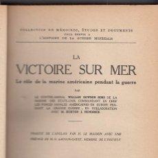 Libros antiguos: WILLIAM S. SIMS: LA VICTOIRE SUR MER. EL PAPEL DE LA MARINA AMERICANA EN LA GUERRA. 1925. Lote 150473226