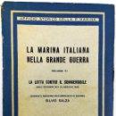 Libros antiguos: LA MARINA ITALIANA EN LA GRAN GUERRA. SILVIO SALZA. EDITORIAL VALLECCHI. 1939 FLORENCIA. Lote 151736062