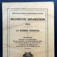 Libros antiguos: DOCUMENTOS DIPLOMÁTICOS 1914 LA GUERRA EUROPEA I VVAA PORRIER EDITOR 1914. Lote 152754546