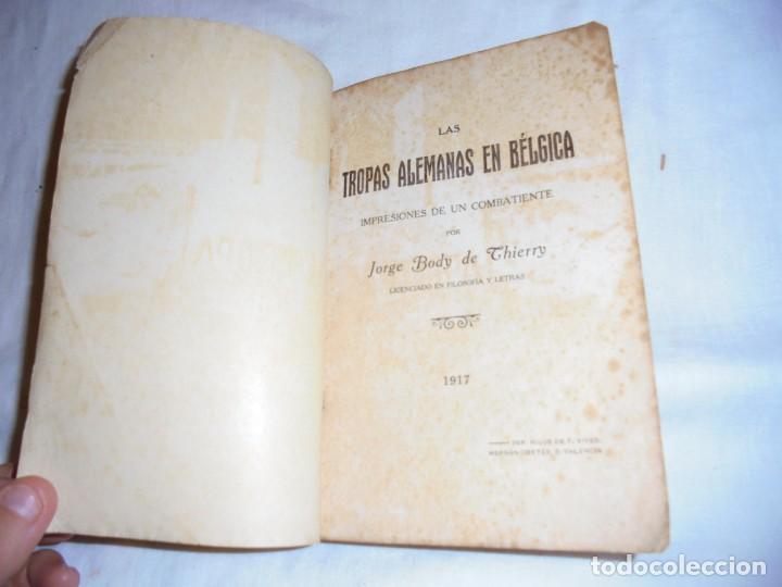 Libros antiguos: LAS TROPAS ALEMANAS EN BELGICA IMPRESIONES DE UN COMBATIENTE.JORGE BODY DE THIERRY.1917 - Foto 2 - 161014452