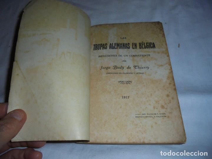 Libros antiguos: LAS TROPAS ALEMANAS EN BELGICA IMPRESIONES DE UN COMBATIENTE.JORGE BODY DE THIERRY.1917 - Foto 3 - 161014452