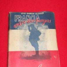 Libros antiguos: FRANCIA ENTRE DOS FUEGOS POR JOSE RAMON ALONSO. Lote 156029934