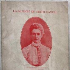Libros antiguos: LA MUERTE DE EDITH CAVELL. (HOMAS NELSON & SONS). Lote 156492182