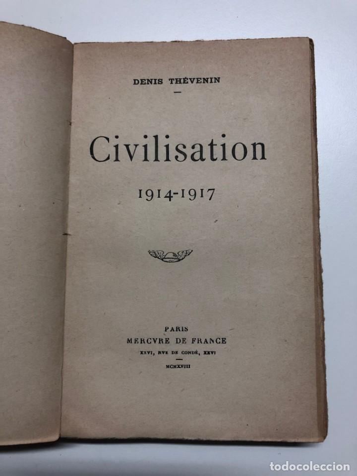DENIS THÉVENIN. CIVILISATION 1914-1917. 1918 (Libros antiguos (hasta 1936), raros y curiosos - Historia - Primera Guerra Mundial)