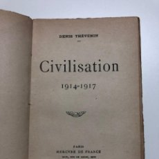 Libros antiguos: DENIS THÉVENIN. CIVILISATION 1914-1917. 1918. Lote 158114422