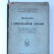 Libros antiguos: MÉMOIRES DE L'AMBASSADEUR GERARD – AMBASSADEUR DES ETATS-UNIS A BERLIN - PARIS, 1918. Lote 161839118