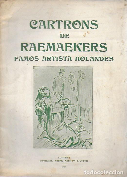 CARTRONS DE RAEMAEKERS. FAMÓS ARTISTA HOLANDÉS. LONDRES : NATIONAL PRESS, 1916. 25X18 CM. 29 P. (Libros antiguos (hasta 1936), raros y curiosos - Historia - Primera Guerra Mundial)