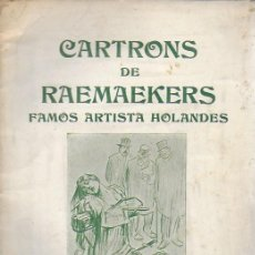 Libros antiguos: CARTRONS DE RAEMAEKERS. FAMÓS ARTISTA HOLANDÉS. LONDRES : NATIONAL PRESS, 1916. 25X18 CM. 29 P.. Lote 162495666
