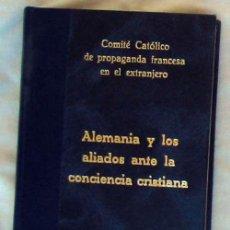 Libros antiguos: ALEMANIA Y LOS ALIADOS ANTE LA CONCIENCIA CRISTIANA - PARIS 1915 - VER INDICE. Lote 164089742