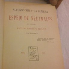 Libros antiguos: ALFONSO XIII Y LA GUERRA. ESPEJO DE NEUTRALES. VICTOR ESPINÓS MOLTÓ. DEDICATORIA DEL AUTOR.. Lote 165248078