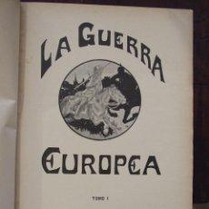 Libros antiguos: DOS TOMOS DE CUATRO CAPITULOS - LA GUERRA EUROPEA TOMO 1 Y 2 , TOMO 9 Y 10 - BUEN ESTADO. Lote 166017886