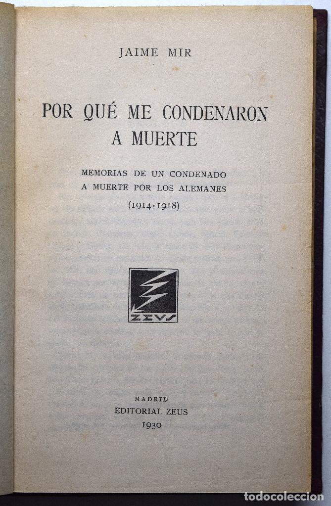 Libros antiguos: POR QUÉ ME CONDENARON A MUERTE, MEMORIAS 1914 - 1918 - JAIME MIR - EDITORIAL ZEUS 1930 - Foto 3 - 170542940