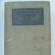 Libros antiguos: Iº GUERRA MUNDIAL: BATTLEFIELDS OF THE WORLD WAR . AMERICAN GEOGRAPHICAL SOCIETY, 1921 . EN INGLES. Lote 170898680