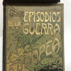 Libros antiguos: JULIÁN PÉREZ CARRASCO. EPISODIOS DE LA GUERRA EUROPEA. 1916. Lote 170904275