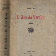 Libros antiguos: EL AÑO DE VERDÚN 1916 / GAZIEL. BCN : ESTUDIO, 1918. 21X14CM. 455 P.. Lote 172751813