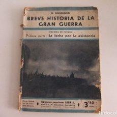 Libros antiguos: BREVE HISTORIA DE LA GRAN GUERRA,PRIMERA PARTE:LA LUCHA POR LA EXISTENCIA. Lote 173800533