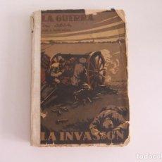 Libros antiguos: LA GUERRA DE 1914,LA INVASION.. Lote 173800810