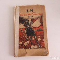 Libros antiguos: VISIONES DE GUERRA 1914. Lote 173801063