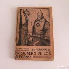 Libros antiguos: UN ESPAÑOL PRISIONERO DE LOS ALEMANES. Lote 173801478