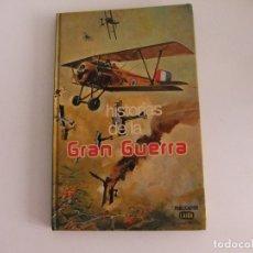 Libros antiguos: HISTORIAS DE LA GRAN GUERRA. Lote 173801638