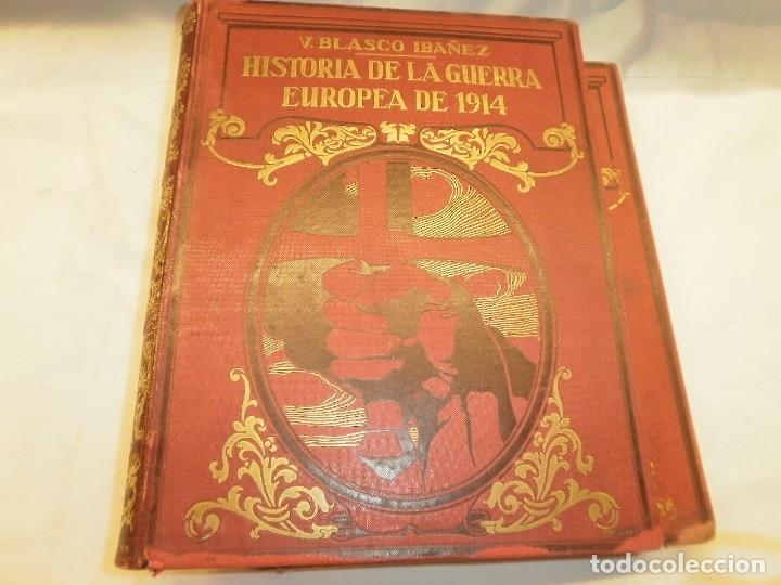 Libros antiguos: HISTORIA DE LA GUERRA EUROPEA DE 1914 -V. BLASCO IBAÑEZ - Foto 3 - 174628120