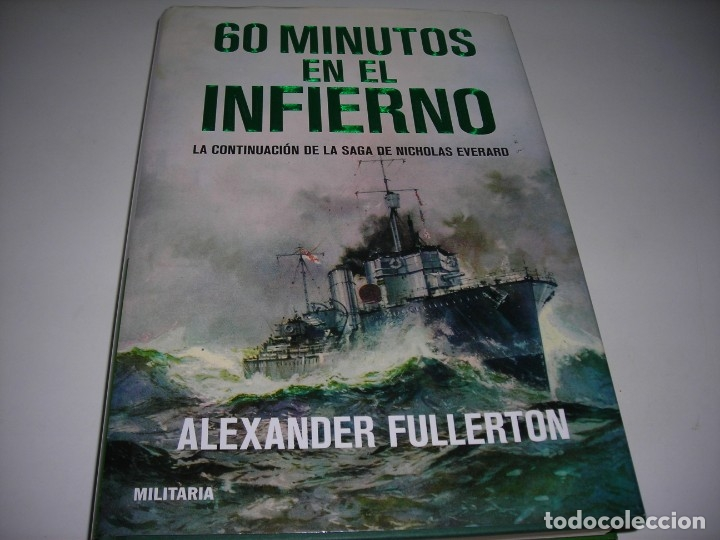 60 MINUTOS EN EL INFIERNO DE ALEXANDER FULLERTON. USADO - MUY BUENO (Libros antiguos (hasta 1936), raros y curiosos - Historia - Primera Guerra Mundial)