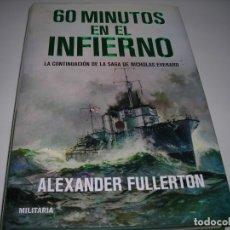 Libros antiguos: 60 MINUTOS EN EL INFIERNO DE ALEXANDER FULLERTON. USADO - MUY BUENO. Lote 175777979