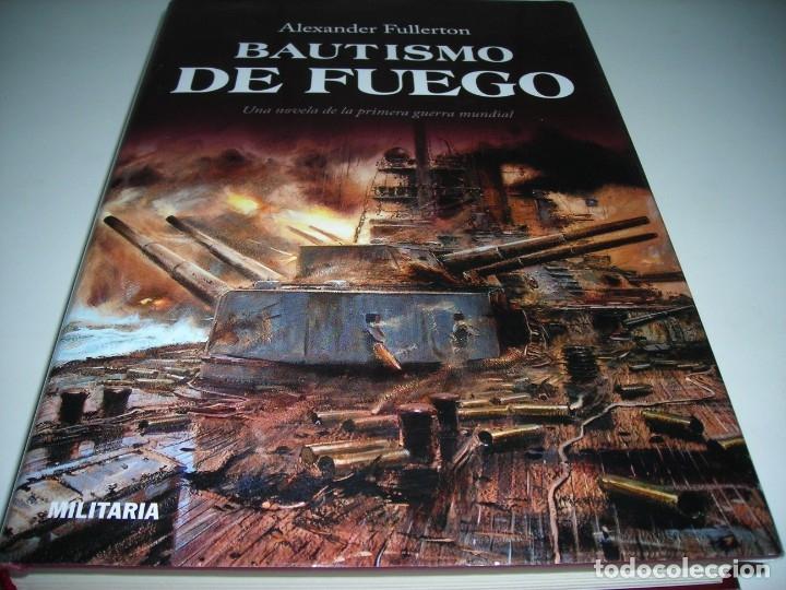 BAUTISMO DE FUEGO, DE ALEXANDER FULLERTON. (Libros antiguos (hasta 1936), raros y curiosos - Historia - Primera Guerra Mundial)