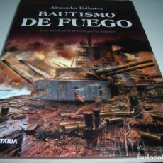 Libros antiguos: BAUTISMO DE FUEGO, DE ALEXANDER FULLERTON.. Lote 175778383
