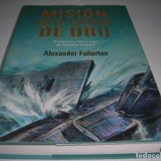 Libros antiguos: MISION EN EL CUERNO DE ORO DE ALEXANDER FULLERTON.. Lote 175778608
