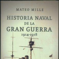 Libros antiguos: MATEO MILLE: HISTORIA NAVAL DE LA GRAN GUERRA 1914-1918. INEDITAEDITORES (BARCELONA, 2010).. Lote 176958418