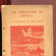 Libri antichi: ARNOLD TOYNBEE. LAS ATROCIDADES EN ARMENIA. EL EXTERMINIO DE UNA NACIÓN. GUERRA MUNDIAL. GENOCIDIO. Lote 177232965