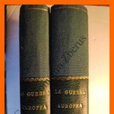 Libros antiguos: LA GUERRA EUROPEA. NROS. 144 AL 199 ( DE 5 ENERO A 24 DICIEMBRE 1917) - 2 TOMOS. Lote 177705028